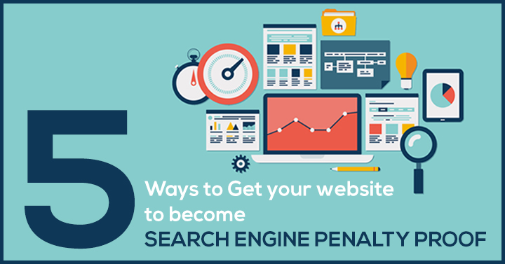 5 Ways to Make Your Website Search Engine Penalty Proof Seattle & Tacoma WA